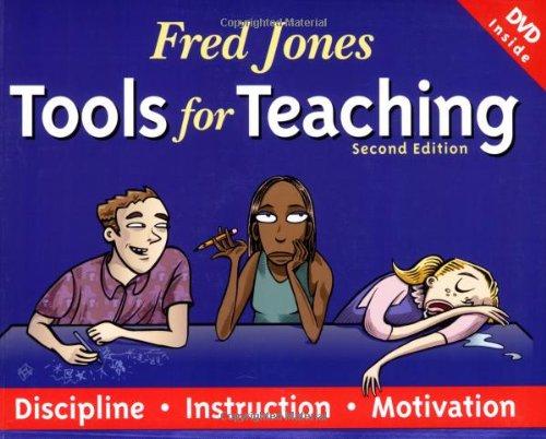 Fred Jones Tools for Teaching: Discipline, Instruction, Motivation