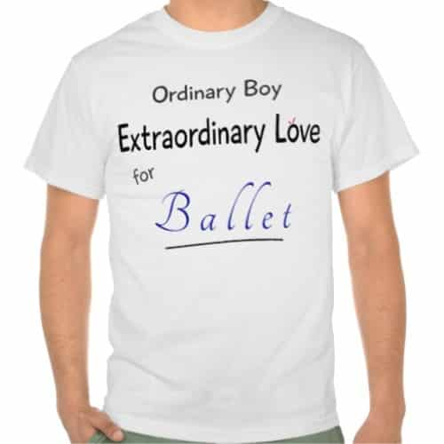 Ordinary Boy Loves Ballet Shirts