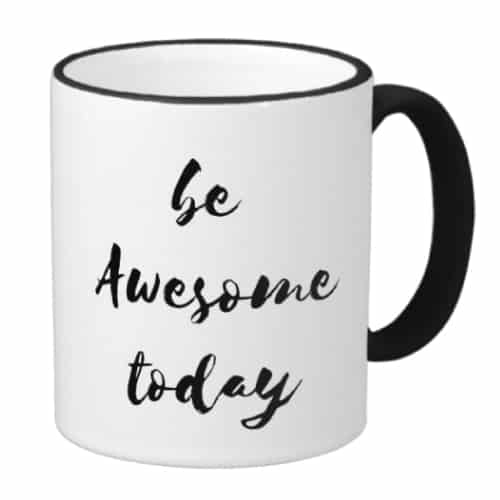 be awesome today mug | hostess gifts