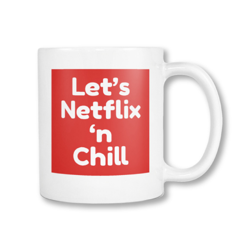 Lets Netflix n Chill Naughty Coffee Mug