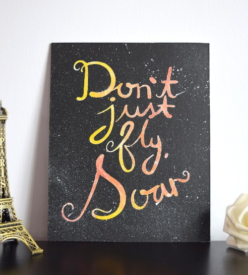 Dont Just Fly Soar Quote Painting Inspirational And Beautiful Home Decor Great Share
