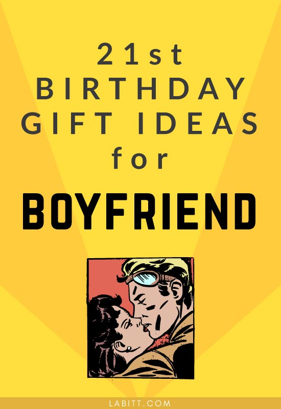 21st Birthday Gift Ideas For Boyfriend