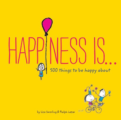 Happiness Is ...: 500 Things to Be Happy About. 15th Wedding Anniversary Gift Ideas for Him and for Her. Gifts For Husband and Wife. Parent Gifts.