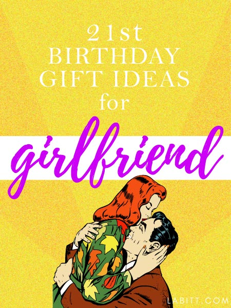 Creative 21st birthday gift ideas for girlfriend 21 special gifts 21st birthday gift ideas for your girlfriend negle Images