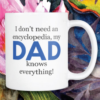 My dad knows everything funny coffee mug