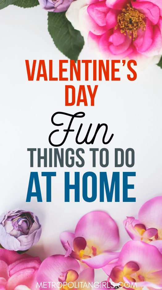 Cute Things to do on Valentine's Day at Home 2018