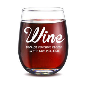 Wine - because punching people in the face is illegal | funny stemless wine glass #wine #winelover #wineglasses