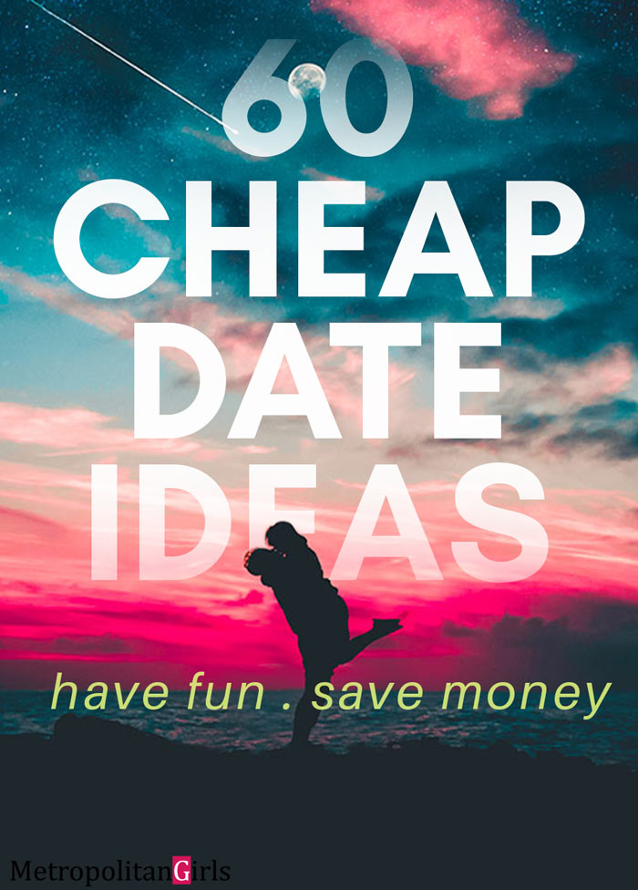 cheap date ideas. have fun. save money.
