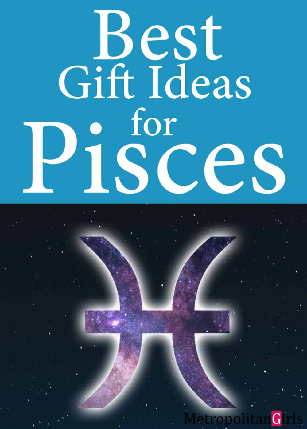 It's Pisces time! Find out what gifts does Pisces like in this zodiac gift guide dedicated to Pisces -- the sign of the fish.