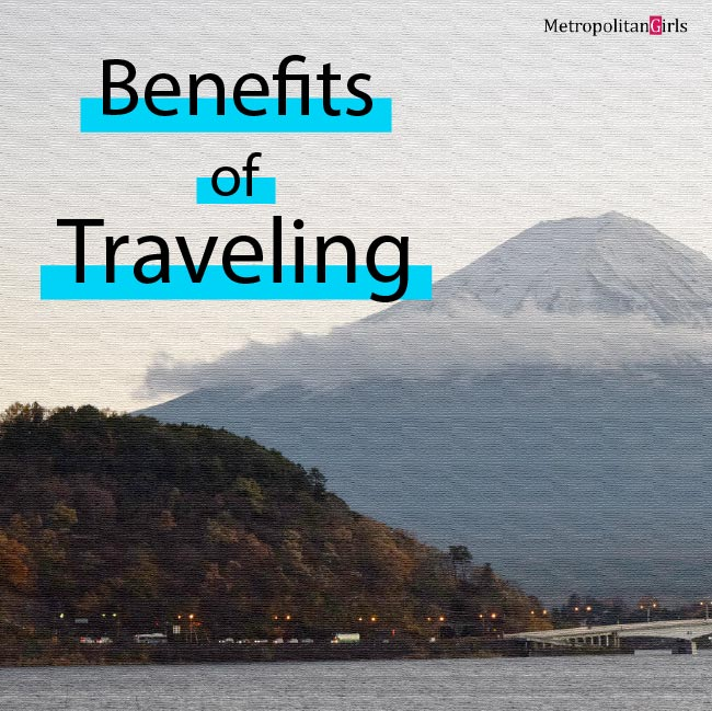 Featured image for this article. The text in the top left corner reads Benefits of Traveling. The background is Mt. Fuji in Japan stylized to look like it's on canvas.