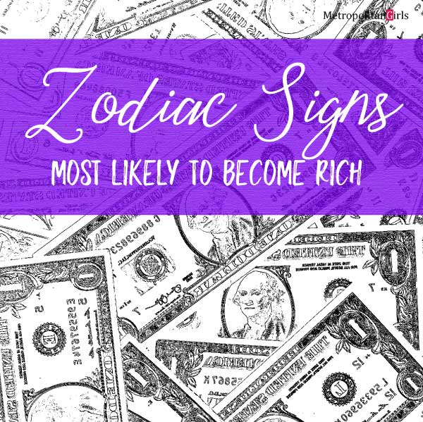 Zodiac Signs Most Likely to Become Rich