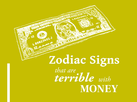 White text reads Zodiac signs that are terrible with money. White dollar bill line art. Greenish yellow background. These are the list of signs that are terrible at managing their personal finance according to Astrology.
