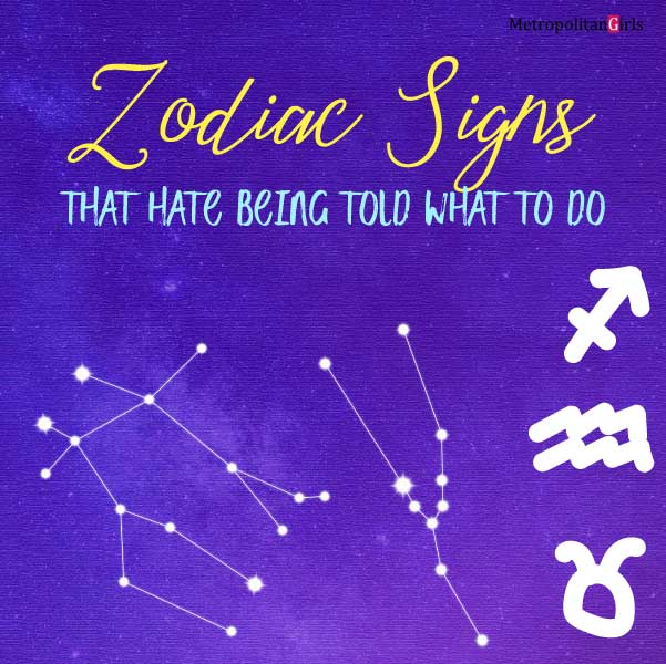 Featured image for this article. It says Zodiac Signs That Hate Being Told What To Do at the top. The bottom half features constellations and symbols of several zodiac signs. The background is the galaxy with purple overlay.