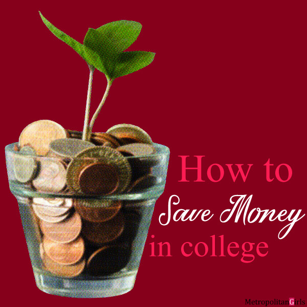 Money Saving Tips for College Students - How to Save Money in College