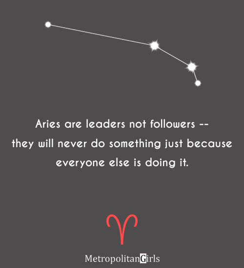 Aries are leaders not followers - quotes for aries